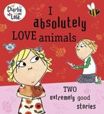 I Absolutely Love Animals - Lauren Child