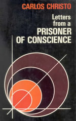 Letters from a Prisoner of Conscience - Carlos Alberto Libanio Christo