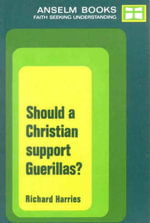 Should a Christian Support Guerrillas? - Richard Harries