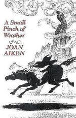 A Small Pinch of Weather - Joan Aiken