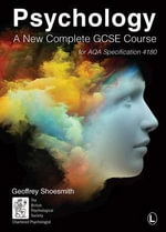 Psychology : A New Complete GCSE Course, for AQA Specification 4180 - Geoffrey Shoesmith