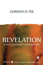 Revelation : A New Covenant Commentary - Gordon D. Fee