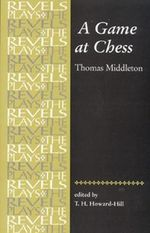 A Game at Chess : Thomas Middleton - Thomas Middleton
