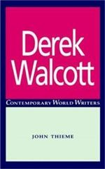 Derek Walcott : Writing Back to the Canon - John Thieme