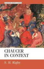 Chaucer in Context : Society, Allegory and Gender - S. H. Rigby