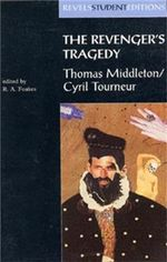 The Revenger's Tragedy : Thomas Middleton - Cyril Tourneur