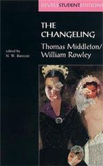 The Changeling : Revels Student Editions - Thomas Middleton