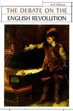 The Debate on the English Revolution : Issues in Historiography Ser. - R.C. Richardson