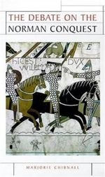 The Debate on the Norman Conquest : Issues in Historiography - Marjorie Chibnall