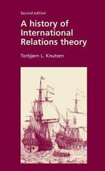 A History of International Relations Theory - Torbjorn L. Knutsen