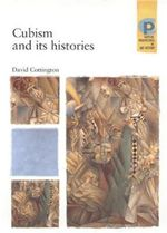 Cubism and Its Histories - David Cottington