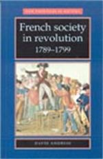 French Society in Revolution, 1789-99 - David Andress