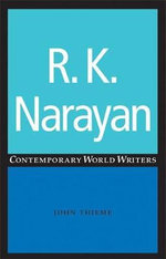 R. K. Narayan : Contemporary World Writers Ser. - John Thieme
