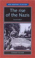 The Rise of the Nazis : Second Edition - Conan Fischer