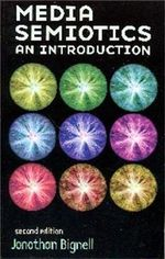 Media Semiotics : An Introduction, Second Edition - Jonathan Bignell