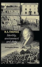 R.S.Thomas : Identity, Environment, Deity - Christopher Morgan