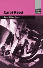 Carol Reed : British Film Makers Ser. - Peter William Evans