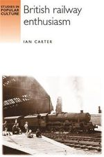 British railway enthusiasm - Ian Carter