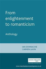 From Enlightenment to Romanticism : Anthology Pt. 1