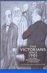 The Victorians Since 1901 : Histories, Representations and Revisions