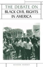 The Debate on Black Civil Rights in America - Kevern Verney