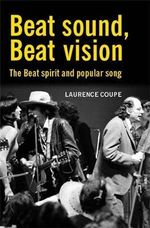 Beat Sound, Beat Vision :  Aspects of Beat Spirituality and Popular Song - Laurence Coup