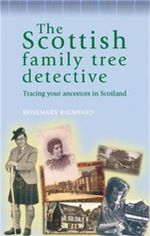 The Scottish Family Tree Detective : Tracing Your Ancestors in Scotland - Rosemary Bigwood