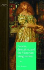 Poison, Detection and the Victorian Imagination - Ian A. Burney