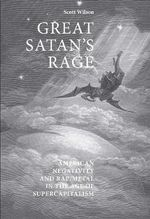 Great Satan's Rage : American Negativity and Rap/metal in the Age of Supercapitalism - Scott Wilson