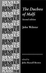 The Duchess of Malfi : John Webster - John Webster