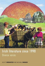 Irish Literature Since 1990 : Diverse Voices - Scott Brewster