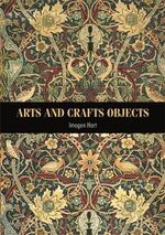 Arts and Crafts Objects - Imogen Hart