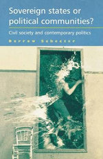 Sovereign States or Political Communities? : Civil Society and Contemporary Politics - Darrow Schecter