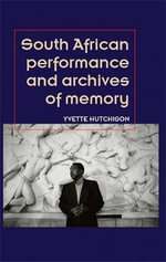 South African Performance and Archives of Memory - Yvette Hutchison