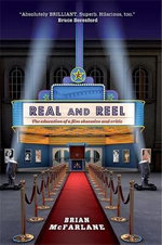 Real and Reel : The Education of a Film Critic - Brian McFarlane