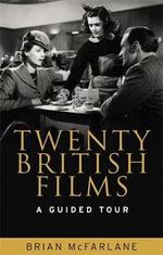 Twenty British Films : A Guided Tour - Brian McFarlane