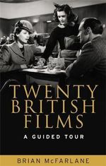 Twenty British Films : A Guided Tour - Brian McFarlane