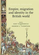Empire, Migration and Identity in the British World : Identity Politics and Romanian Migrants