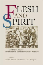 Flesh and Spirit : An anthology of seventeenth-century women's writing