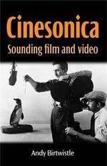 Cinesonica : Sounding film and video - Andy Birtwistle