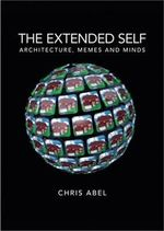 The Extended Self : Architecture, Memes and Minds - Chris Abel