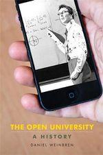 The Open University : A History - Daniel Weinbren