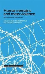 Human Remains and Mass Violence : Methodological Approaches