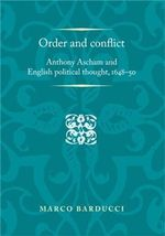 Order and Conflict : Anthony Ascham and English Political Thought (1648-50) - Marco Barducci