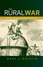 The Rural War : Captain Swing and the Politics of Protest - Carl J. Griffin