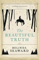 The Beautiful Truth - Belinda Seaward
