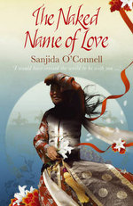 The Naked Name of Love : I would have crossed the world to be with you... - Sanjida O'Connell