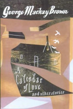 A Calendar of Love and Other Stories - George Mackay Brown