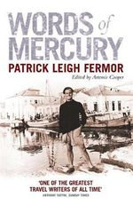 Words of Mercury - Patrick Leigh Fermor