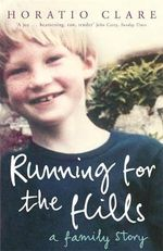Running for the Hills : A Family Story - Horatio Clare